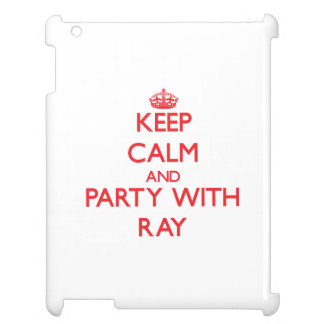 Keep calm and Party with Ray Case For The iPad