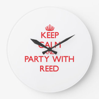 Keep calm and Party with Reed Clocks