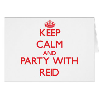Keep calm and Party with Reid Greeting Card