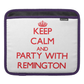 Keep calm and Party with Remington Sleeves For iPads