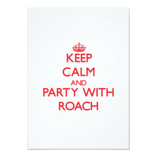 Keep calm and Party with Roach Custom Invitation