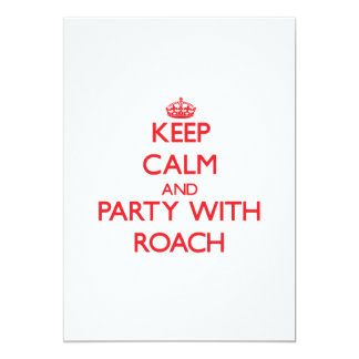 Keep calm and Party with Roach Custom Invitations