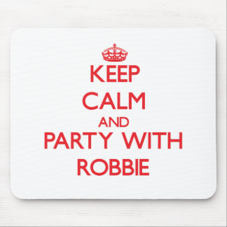 Keep calm and Party with Robbie Mouse Pad