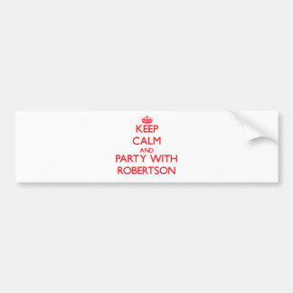 Keep calm and Party with Robertson Car Bumper Sticker