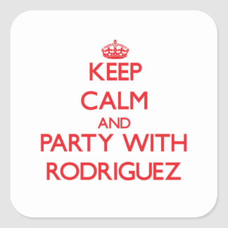 Keep calm and Party with Rodriguez Square Sticker