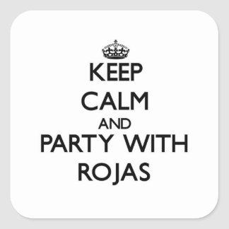 Keep calm and Party with Rojas Square Sticker