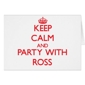 Keep calm and Party with Ross Greeting Card
