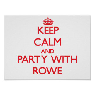 Keep calm and Party with Rowe Poster