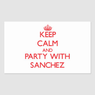 Keep calm and Party with Sanchez Rectangular Stickers