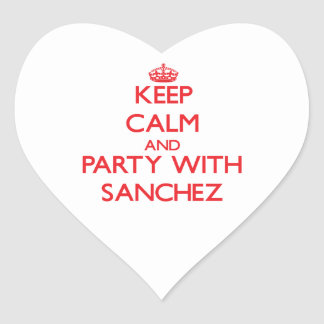 Keep calm and Party with Sanchez Heart Sticker