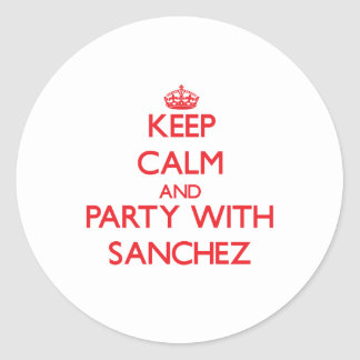 Keep calm and Party with Sanchez Stickers