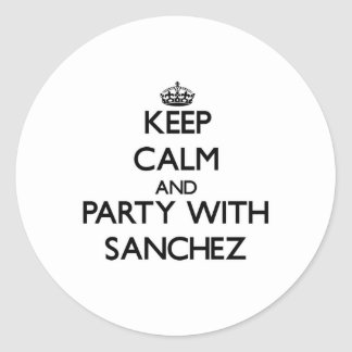 Keep calm and Party with Sanchez Round Sticker