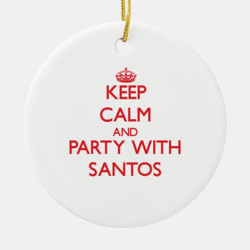Keep calm and Party with Santos Christmas Ornaments
