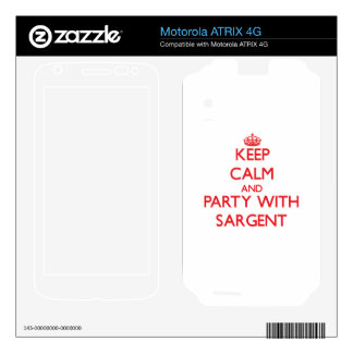 Keep calm and Party with Sargent Motorola ATRIX 4G Decals