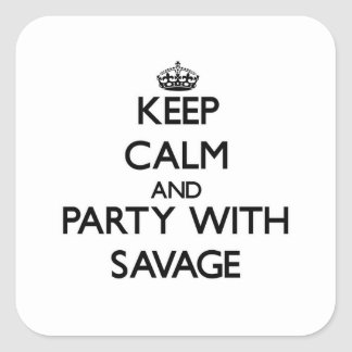 Keep calm and Party with Savage Square Stickers