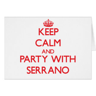 Keep calm and Party with Serrano Card