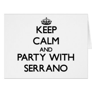 Keep calm and Party with Serrano Cards