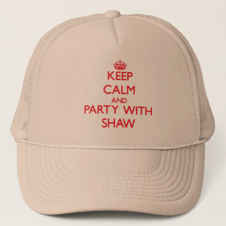 Keep calm and Party with Shaw Trucker Hat