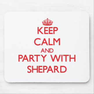 Keep calm and Party with Shepard Mouse Pad
