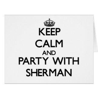 Keep calm and Party with Sherman Large Greeting Card