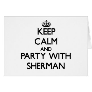 Keep calm and Party with Sherman Stationery Note Card