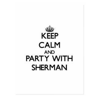 Keep calm and Party with Sherman Postcard