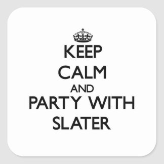 Keep calm and Party with Slater Sticker