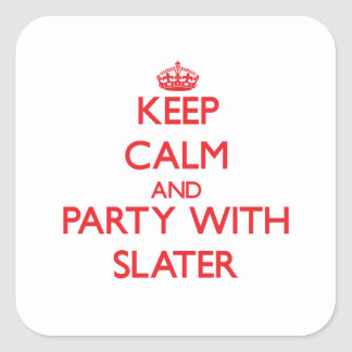 Keep calm and Party with Slater Square Sticker
