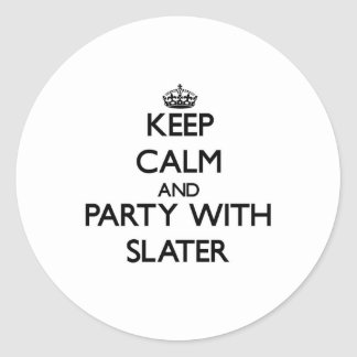 Keep calm and Party with Slater Round Stickers