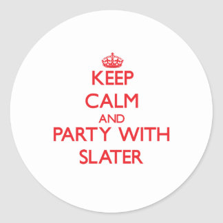 Keep calm and Party with Slater Round Sticker