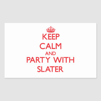 Keep calm and Party with Slater Rectangular Sticker