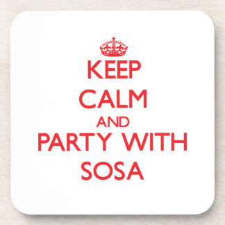 Keep calm and Party with Sosa Coaster