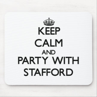 Keep calm and Party with Stafford Mousepads