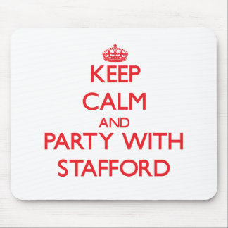 Keep calm and Party with Stafford Mousepad