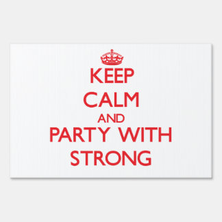 Keep calm and Party with Strong Sign