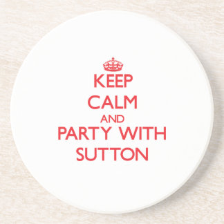 Keep calm and Party with Sutton Coaster