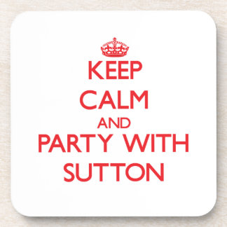 Keep calm and Party with Sutton Drink Coasters