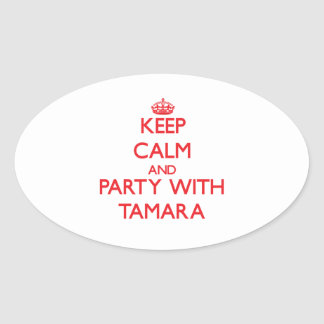 Keep Calm and Party with Tamara Oval Sticker