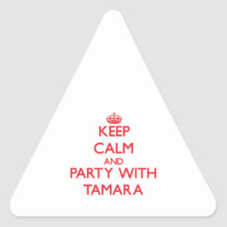 Keep Calm and Party with Tamara Triangle Sticker