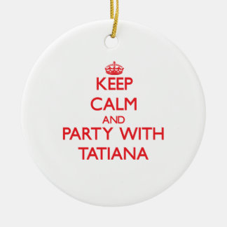 Keep Calm and Party with Tatiana Double-Sided Ceramic Round Christmas Ornament