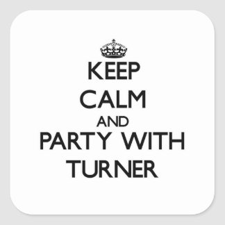 Keep calm and Party with Turner Sticker