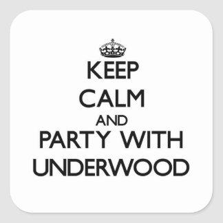 Keep calm and Party with Underwood Square Sticker