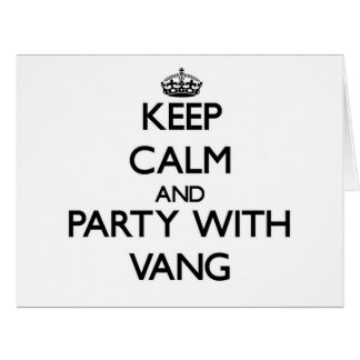 Keep calm and Party with Vang Large Greeting Card
