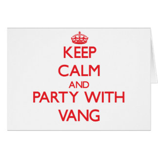 Keep calm and Party with Vang Greeting Card