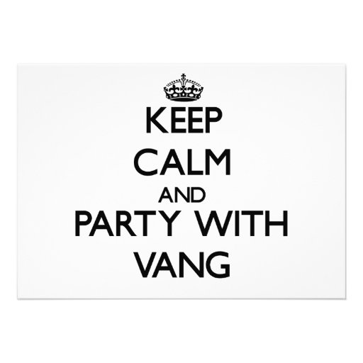 Keep calm and Party with Vang Announcements