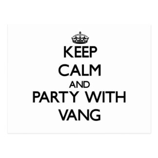 Keep calm and Party with Vang Postcard