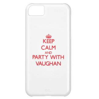 Keep calm and Party with Vaughan Cover For iPhone 5C