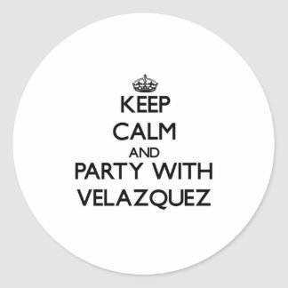 Keep calm and Party with Velazquez Round Sticker