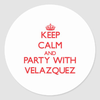 Keep calm and Party with Velazquez Round Stickers