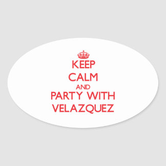 Keep calm and Party with Velazquez Stickers